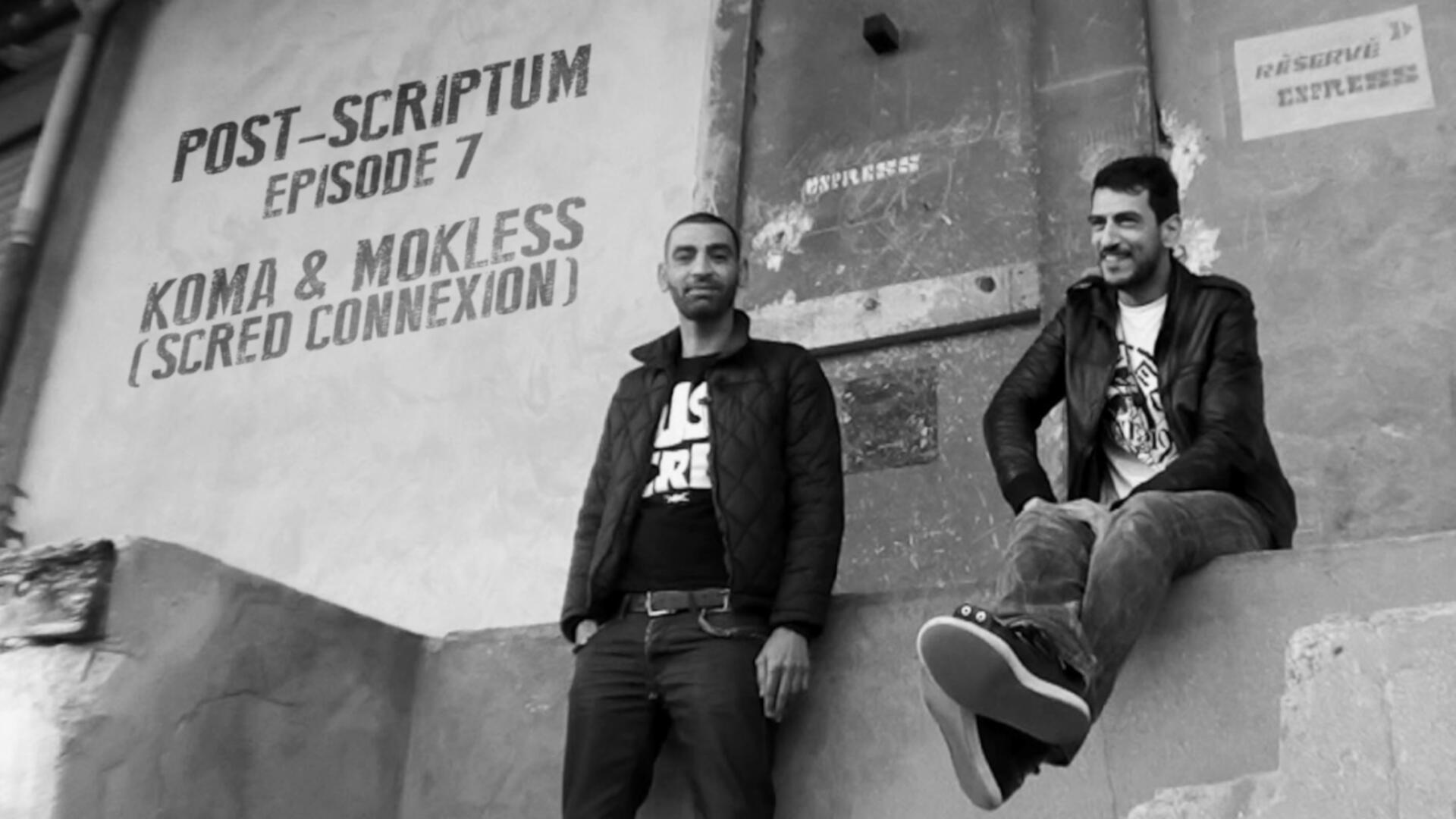 Post-scriptum / Episode 7: Toujours dans la bonne direction – avec Koma & Mokless (Scred Connexion)